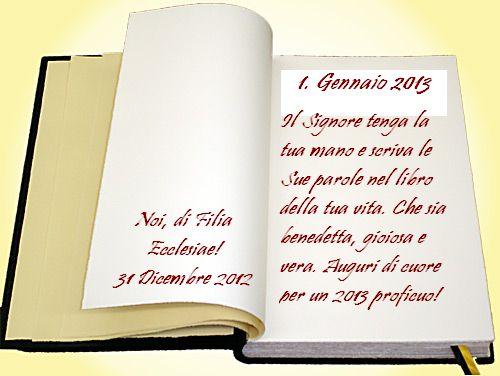A voi, carissimi: Buon Anno 2013 !